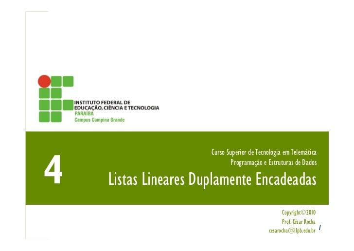 Curso Superior de Tecnologia em Telemática                          Programação e Estruturas de DadosListas Lineares Dupla...