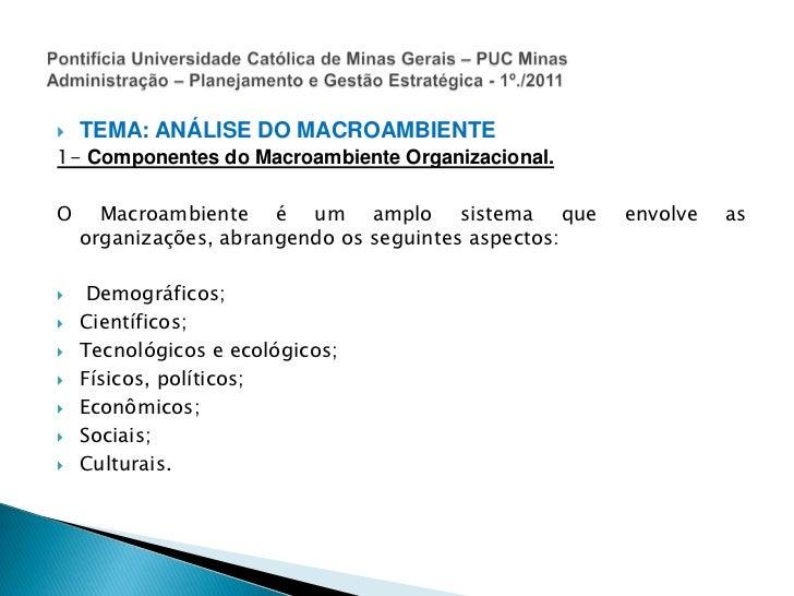 TEMA: ANÁLISE DO MACROAMBIENTE<br />1- Componentes do Macroambiente Organizacional.<br />O Macroambiente é um amplo sistem...