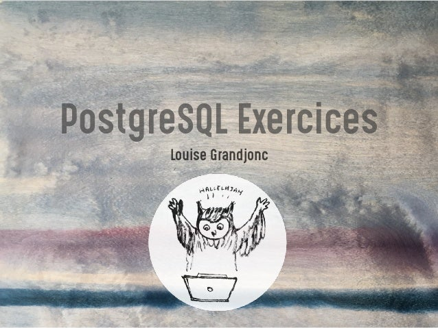 PostgreSQL Exercices Louise Grandjonc