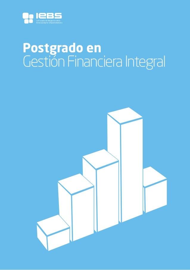 1 Postgrado en GestiónFinancieraIntegral La Escuela de Negocios de la Innovaciónylos emprendedores