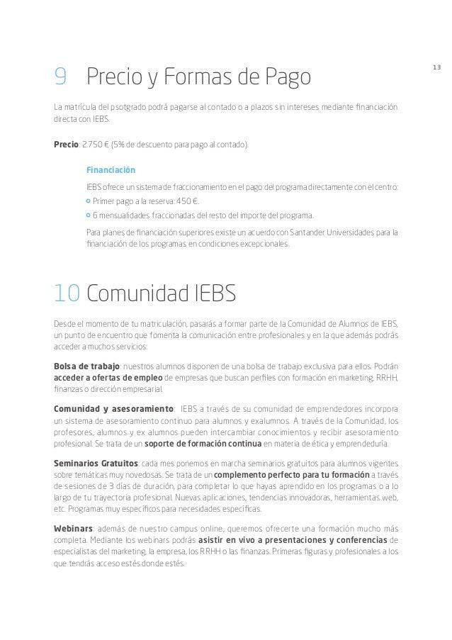 13 9 Precio y Formas de Pago La matrícula del psotgrado podrá pagarse al contado o a plazos sin intereses mediante financ...