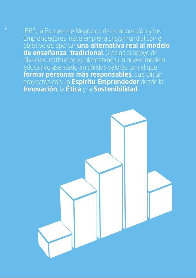 2 IEBS, la Escuela de Negocios de la Innovación y los Emprendedores, nace en plena crisis mundial con el objetivo de aport...