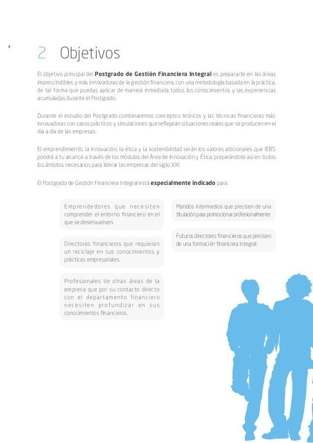 4 2 Objetivos El objetivo principal del Postgrado de Gestión Financiera Integral es prepararte en las áreas imprescindibl...