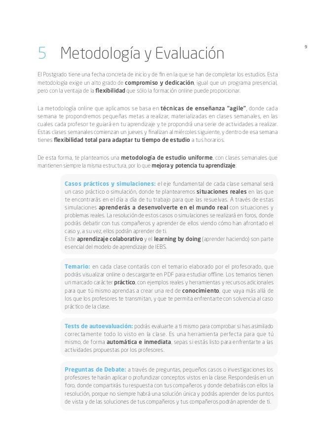 9 5 Metodología y Evaluación El Postgrado tiene una fecha concreta de inicio y de fin en la que se han de completar los e...