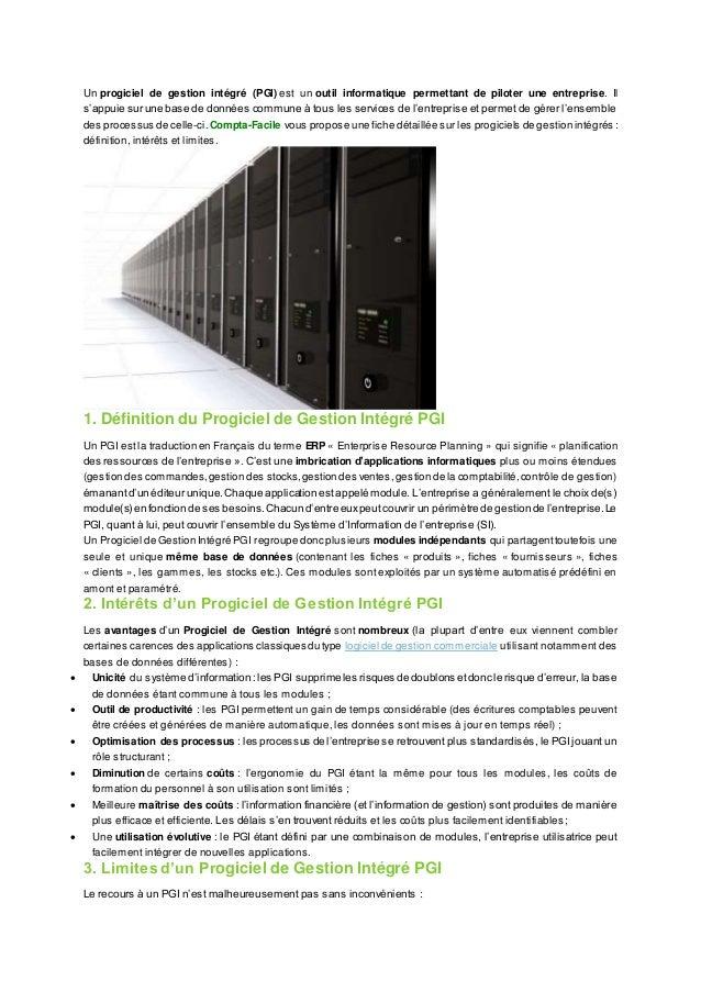 Un progiciel de gestion intégré (PGI) est un outil informatique permettant de piloter une entreprise. Il s'appuie sur une ...