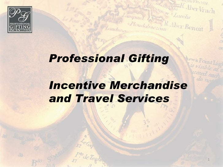 Professional Gifting Incentive Merchandise and Travel Services