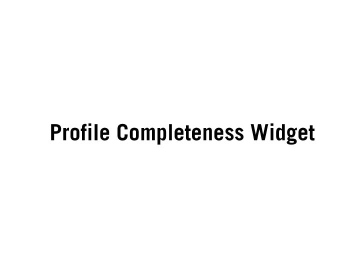 Profile Completeness Widget<br />