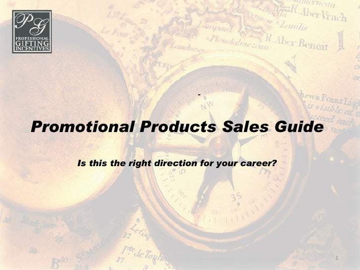Promotional Products Sales Guide Is this the right direction for your career?