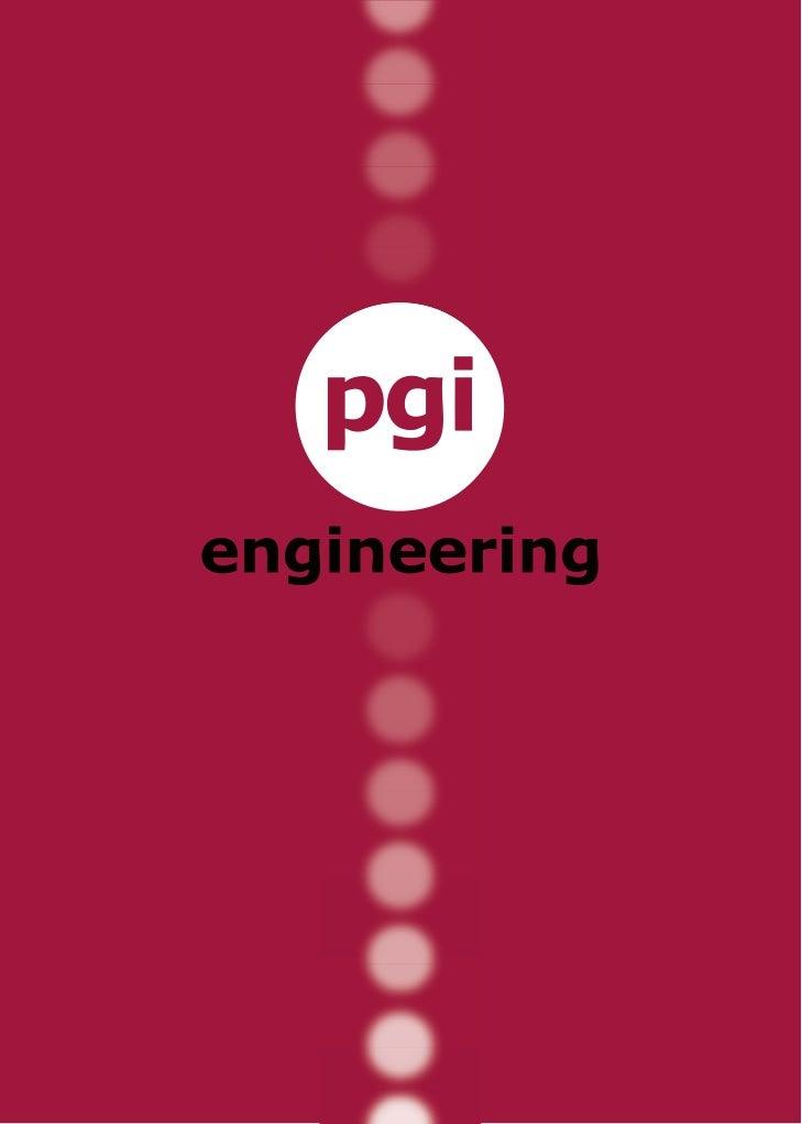 PrésentationPGI Engineering est la marque sous laquelle opèrent quatresociétés principales de génie en lots techniques: PG...