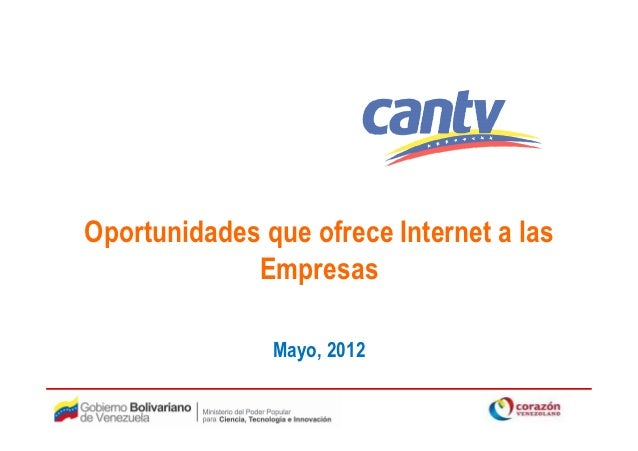Oportunidades que ofrece Internet a las             Empresas               Mayo, 2012