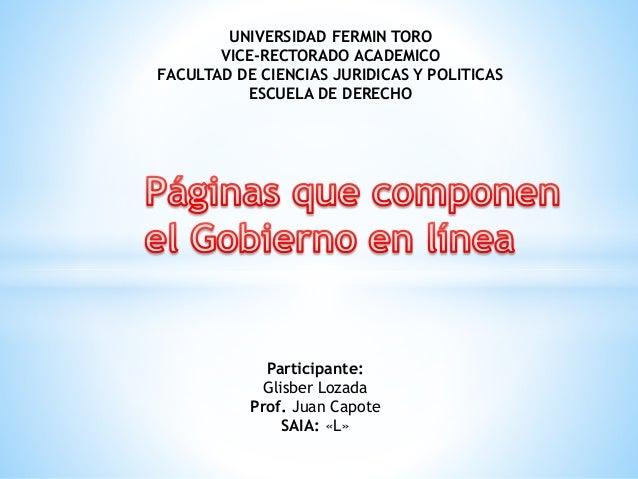 UNIVERSIDAD FERMIN TORO VICE-RECTORADO ACADEMICO FACULTAD DE CIENCIAS JURIDICAS Y POLITICAS ESCUELA DE DERECHO Participant...