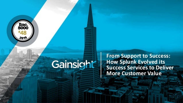 From Support to Success: How Splunk Evolved its Success Services to Deliver More Customer Value