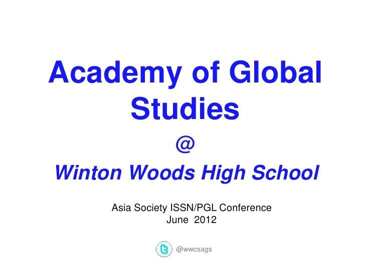 Academy of Global    Studies          @Winton Woods High School     Asia Society ISSN/PGL Conference                 June ...