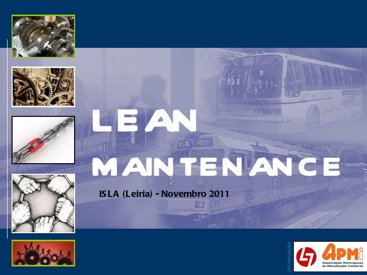 LEAN  MAINTENANCE ORGANIZAÇÃO ISLA (Leiria) - Novembro 2011