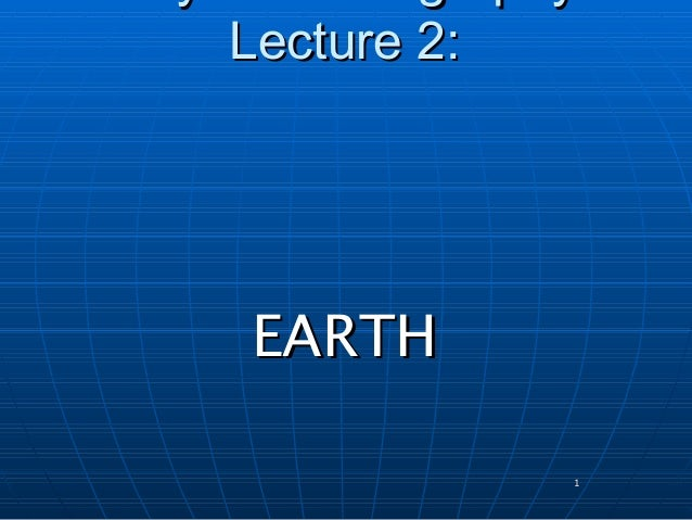 Lecture 2:EARTH             1