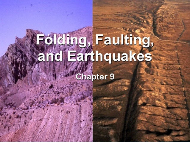 Folding, Faulting,and Earthquakes      Chapter 9