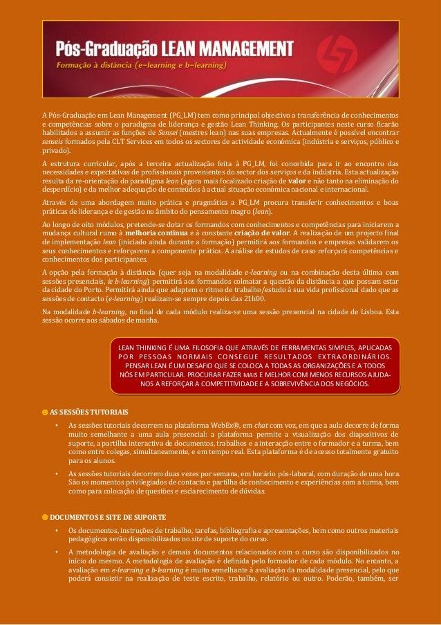 A Pós-Graduação em Lean Management (PG_LM) tem como principal objectivo a transferência de conhecimentose competências sob...