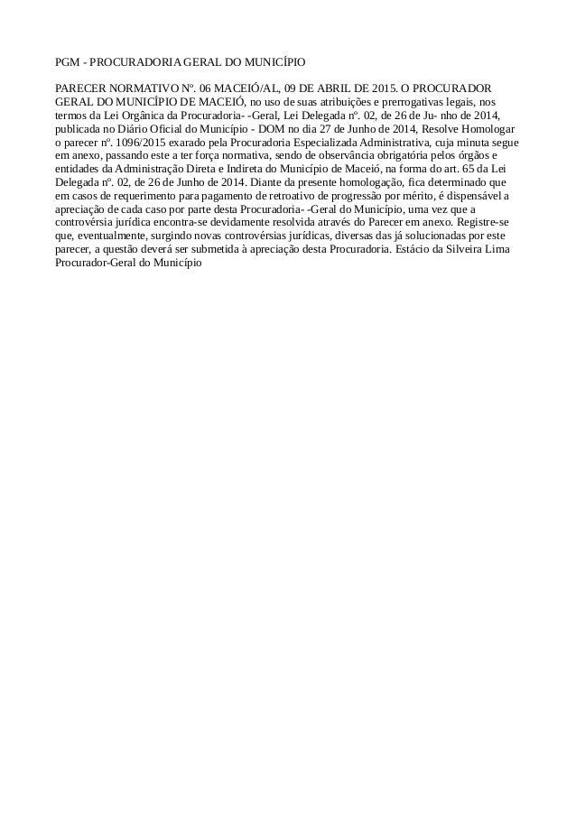 PGM - PROCURADORIA GERAL DO MUNICÍPIO PARECER NORMATIVO Nº. 06 MACEIÓ/AL, 09 DE ABRIL DE 2015. O PROCURADOR GERAL DO MUNIC...