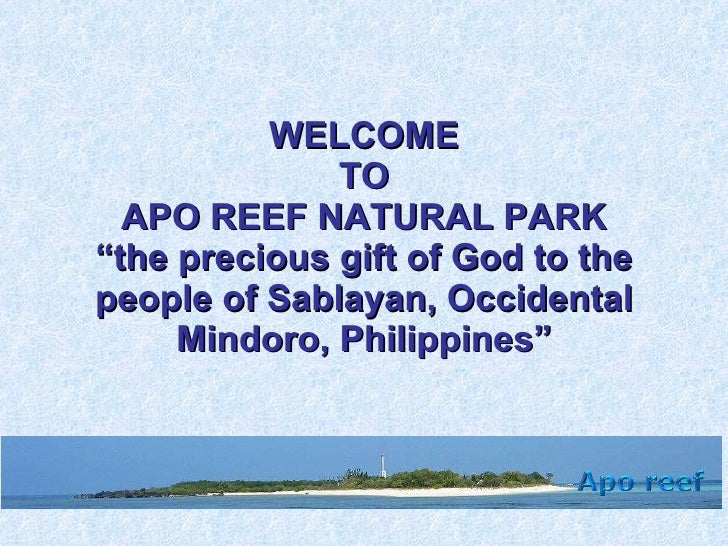 "WELCOME TO APO REEF NATURAL PARK ""the precious gift of God to the people of Sablayan, Occidental Mindoro, Philippines"""