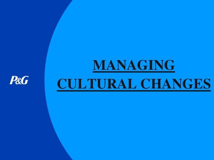 MANAGINGCULTURAL CHANGES