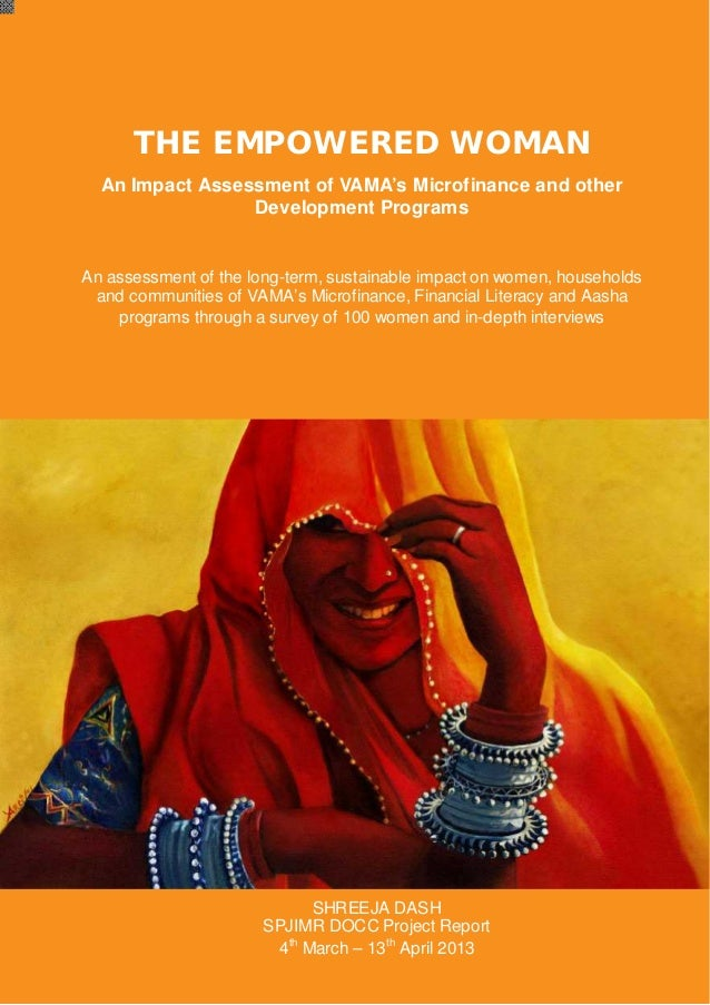 VAMAMicrofinance and Programs – An Impact Assessment SPJIMR DOCC Project Report 2013 THE EMPOWERED WOMAN An Impact Assessm...