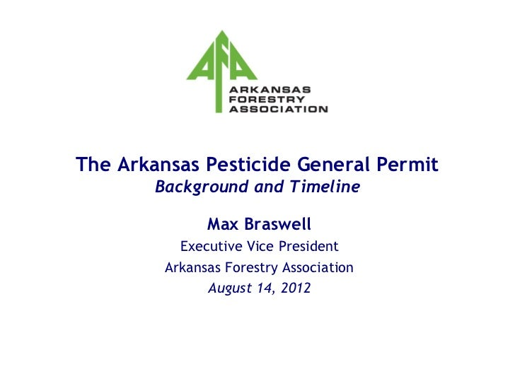 The Arkansas Pesticide General Permit        Background and Timeline               Max Braswell           Executive Vice P...