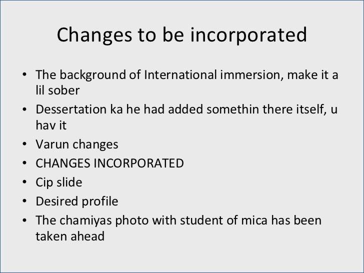 Changes to be incorporated <ul><li>The background of International immersion, make it a lil sober </li></ul><ul><li>Desser...