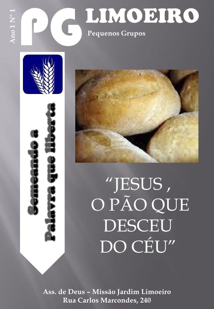 """PG          LIMOEIRO Ano 1 N° 1                           Pequenos Grupos                                """"JESUS ,         ..."""