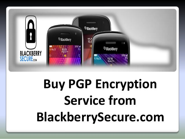 Buy PGP Encryption  Service from  BlackberrySecure.com