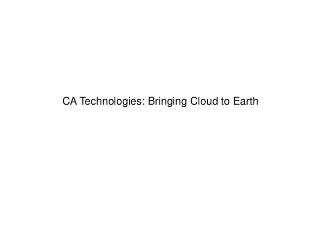 CA Technologies: Bringing Cloud to Earth