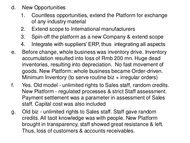 d. New Opportunities 1. Countless opportunities, extend the Platform for exchange of any industry material 2. Extend scope...