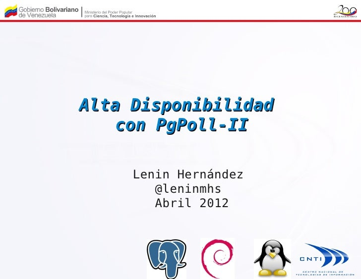 Alta Disponibilidad    con PgPoll-II     Lenin Hernández        @leninmhs        Abril 2012