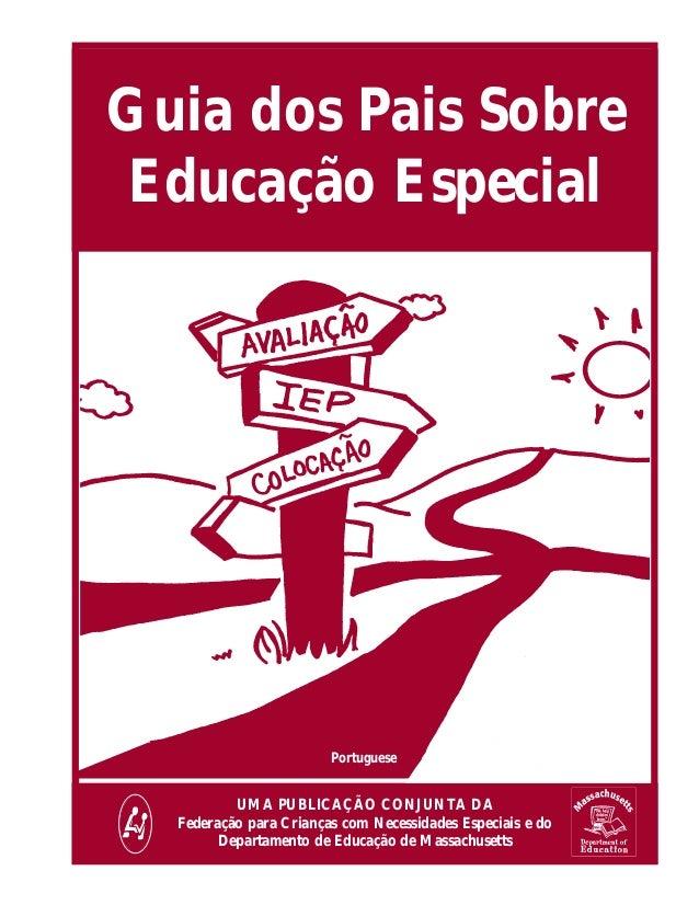 Guia dos Pais SobreEducação Especial                        Portuguese          UMA PUBLICAÇÃO CONJUNTA DA  Federação para...