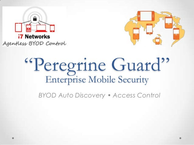"""Peregrine Guard""  Enterprise Mobile Security BYOD Auto Discovery • Access Control"