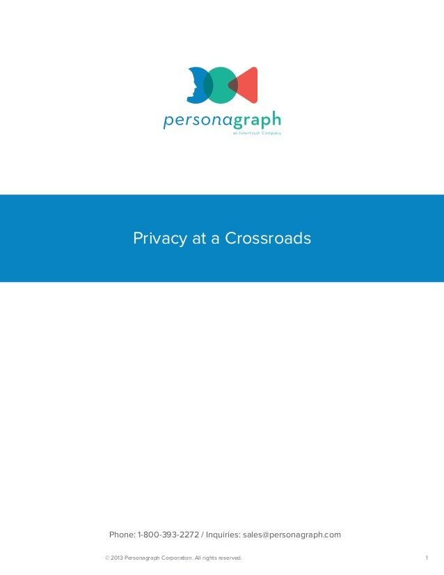 an Intertrust Company         Privacy at a Crossroads Phone: 1-800-393-2272 / Inquiries: sales@personagraph.com© 2013 Pers...