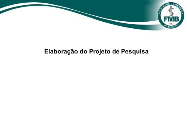 Elaboração do Projeto de Pesquisa