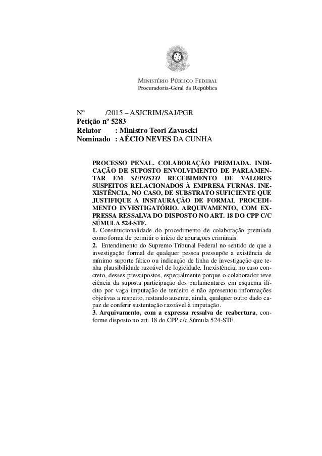 Nº /2015 – ASJCRIM/SAJ/PGR Petição nº 5283 Relator : Ministro Teori Zavascki Nominado : AÉCIO NEVES DA CUNHA PROCESSO PENA...