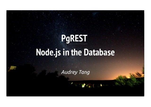 PgRESTNode.js in the Database       Audrey Tang
