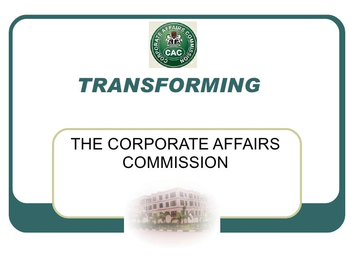 TRANSFORMING THE CORPORATE AFFAIRS COMMISSION