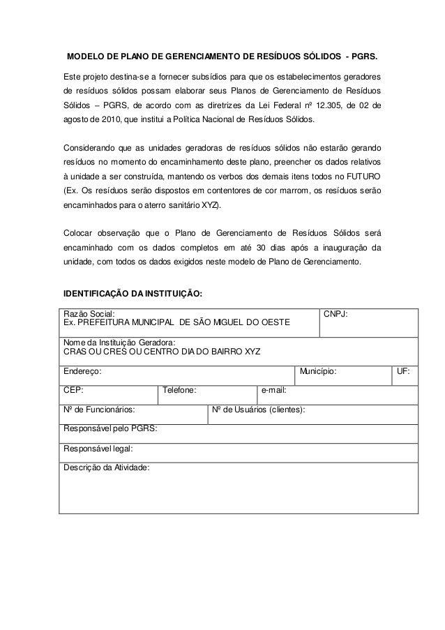 MODELO DE PLANO DE GERENCIAMENTO DE RESÍDUOS SÓLIDOS - PGRS. Este projeto destina-se a fornecer subsídios para que os esta...