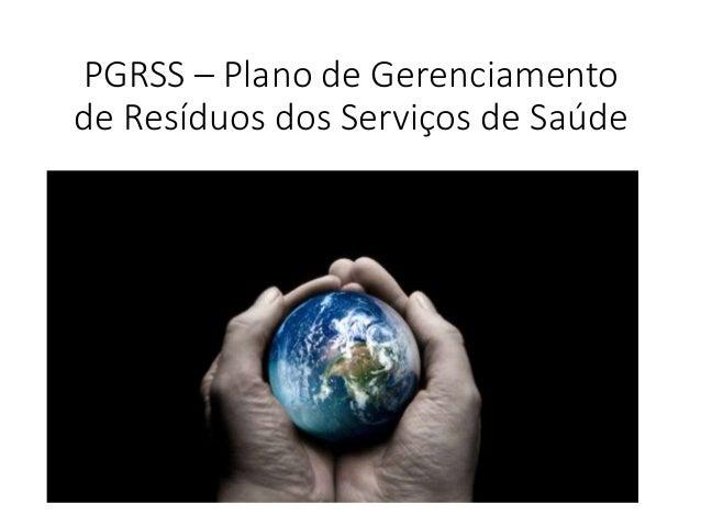 PGRSS – Plano de Gerenciamento de Resíduos dos Serviços de Saúde
