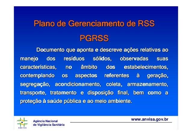 Plano de Gerenciamento de RSS PGRSS Documento que aponta e descreve ações relativas ao manejo  dos  resíduos  característi...