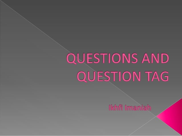Yes/No  QuestionsQuestions    WH  Questions