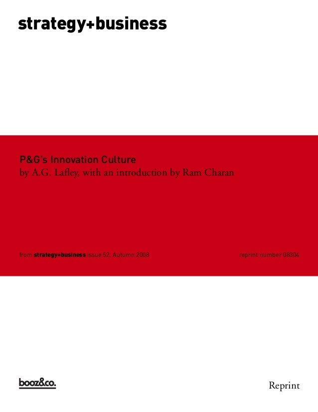 P&G's Innovation Cultureby A.G. Lafley, with an introduction by Ram Charanfrom strategy+business issue 52, Autumn 2008 rep...