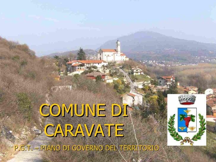 COMUNE DI       CARAVATE P.G.T. – PIANO DI GOVERNO DEL TERRITORIO