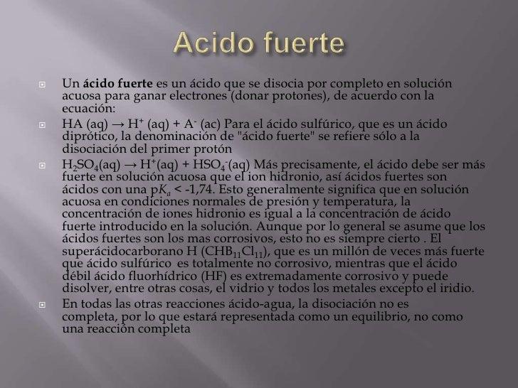    es un ácido que no se disocia completamente. La    diferencia que separa las constantes de disociación    ácida en los...