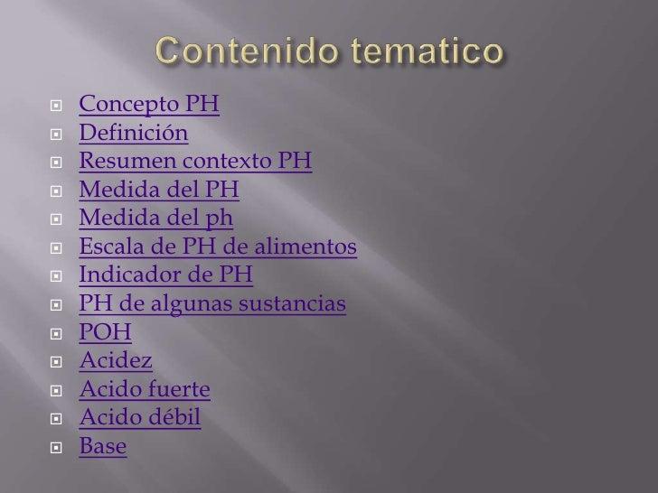    Concepto PH   Definición   Resumen contexto PH   Medida del PH   Medida del ph   Escala de PH de alimentos   Ind...