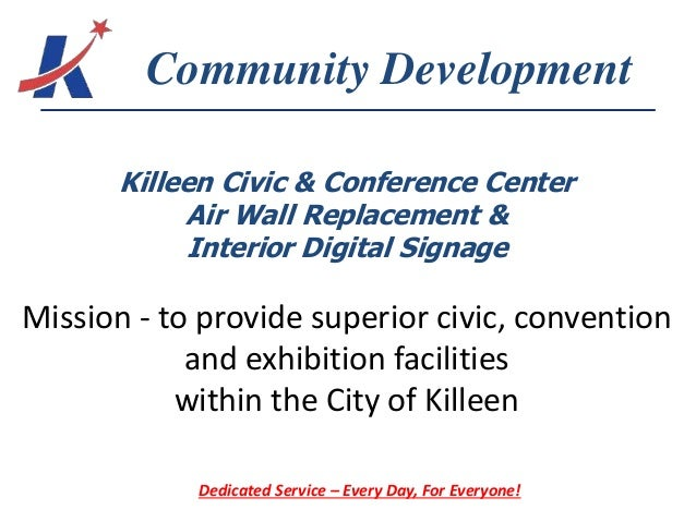 Killeen Civic & Conference Center Air Wall Replacement & Interior Digital Signage Mission - to provide superior civic, con...