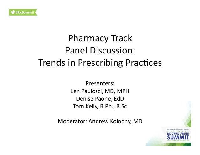 Pharmacy  Track   Panel  Discussion:   Trends  in  Prescribing  Prac7ces     Presenters:   Len  Paul...