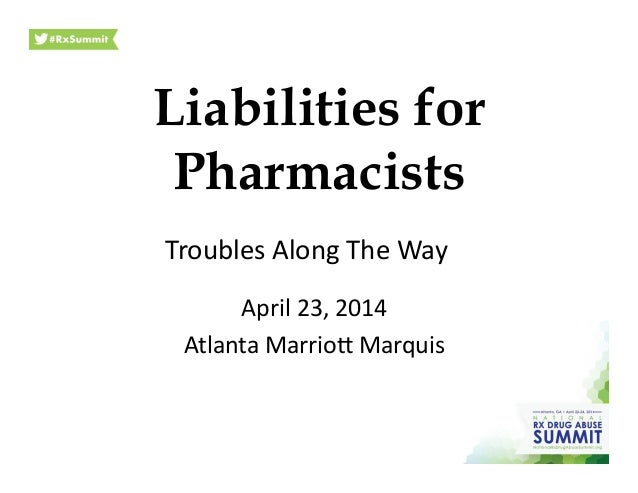 Liabilities for Pharmacists April  23,  2014   Atlanta  Marrio2  Marquis   Troubles  Along  The  Way
